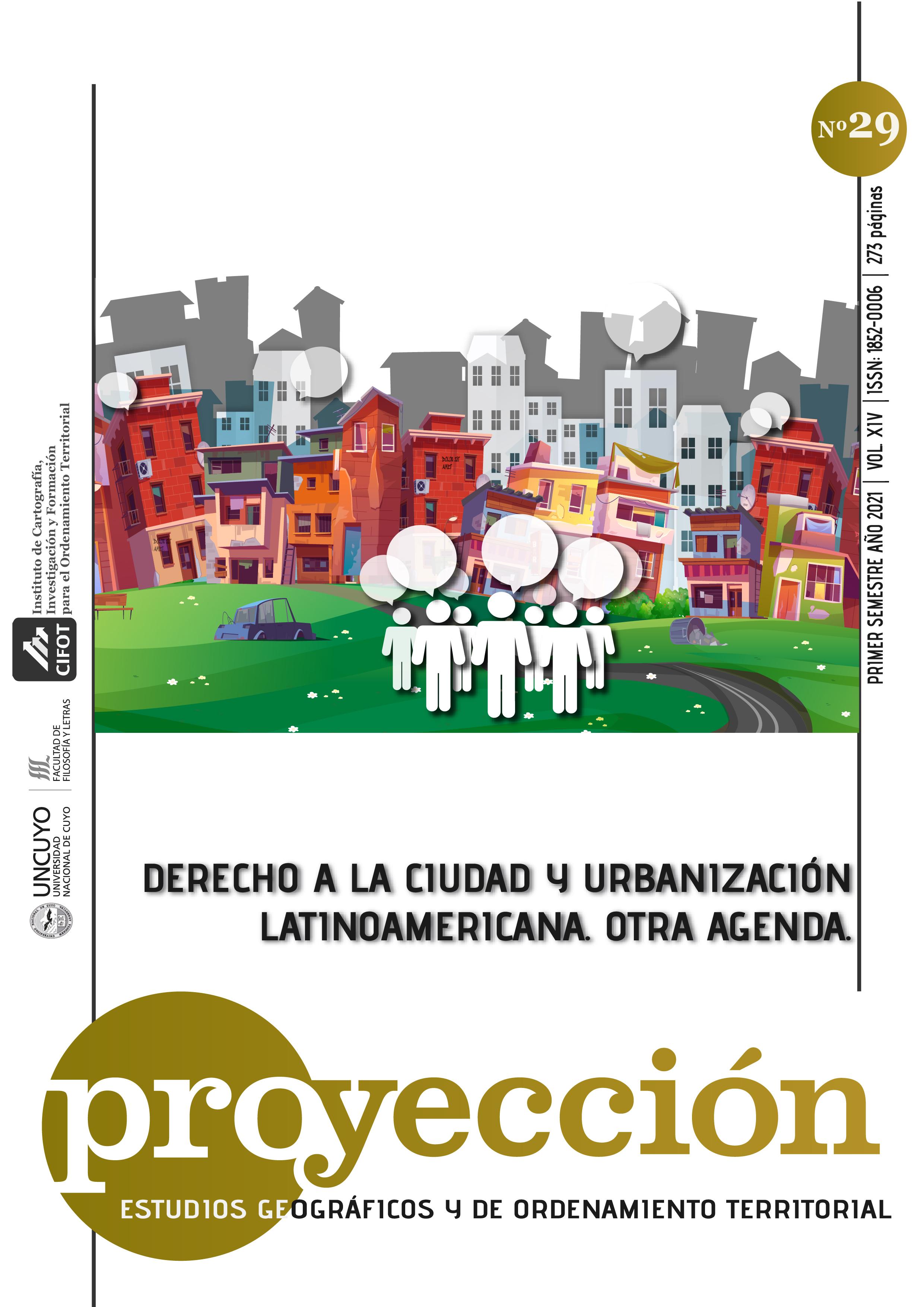 Ver Vol. 15 Núm. 29 (2021): Derecho a la Ciudad y urbanización Latinoamericana.  Otra agenda.